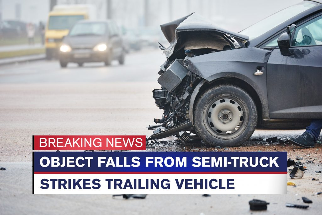 Objects Falling from Semi-Trucks, Who's Liable?